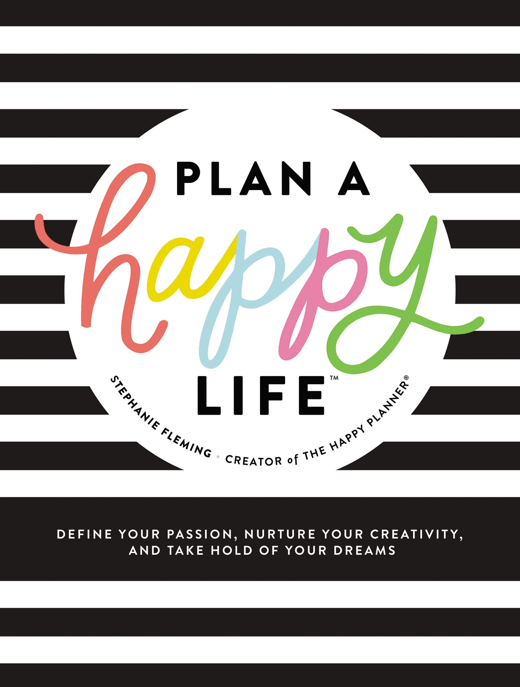 Image OfPlan A Happy Life™: Define Your Passion, Nurture Your Creativity, And Take Hold Of Your Dreams