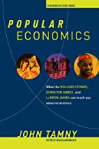 Popular Economics: What the Rolling Stones, Downton Abbey, and LeBron James Can Teach You about Economics (English Edition)