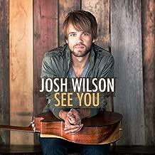 Best josh wilson see you Reviews