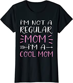 Womens I'm Not A Regular Mom I'm A Cool Mom TShirt Mother's Day