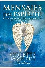 Mensajes del espíritu: El extraordinario poder de los oráculos, los presagios y las señales (Spanish Edition) Kindle Edition