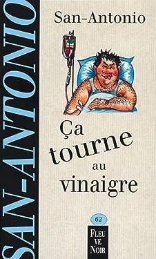Ca tourne au vinaigre (San-Antonio t. 62) (French Edition)