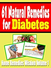 61 Natural Remedies For Diabetes: Home Remedies Wisdom Volume 1