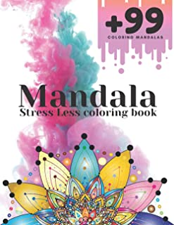 Mandala Stress Less Coloring Book: Adult Coloring Book with Amazing Graphics - New Unique Design to Color - Coloring Book ...