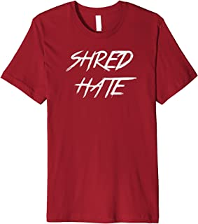 Best shred hate t shirt Reviews