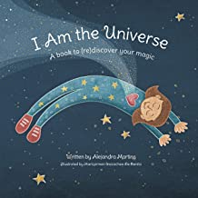 I Am the Universe: A Book to Re Discover Your Magic