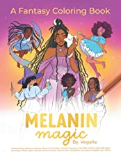 Melanin Magic: A Coloring Book Featuring Fantasy Beings of Color; Great for Kids, Teens and Adults