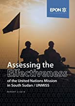 Assessing the Effectiveness of the UN Mission in South Sudan (UNMISS) (English Edition)