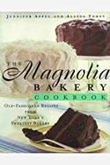 The Magnolia Bakery Cookbook: Old Fashioned Recipes From New Yorks Sweetest Bakery Kindle Edition