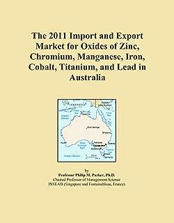 The 2011 Import and Export Market for Oxides of Zinc, Chromium, Manganese, Iron, Cobalt, Titanium, and Lead in Australia