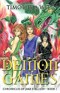 Demon Games: Chronicles of Jake Stallion - Book 1