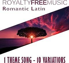 Royalty Free Music: Romantic Latin (1 Theme Song - 10 Variations)