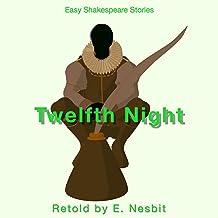Twelfth Night Retold by E. Nesbit: Easy Shakespeare Stories