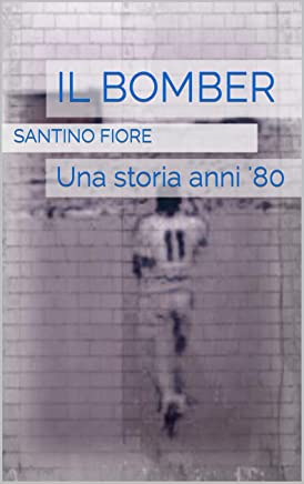IL BOMBER: Una storia anni 80