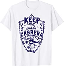 Keep calm and let Cabrera shirt surname last name gift