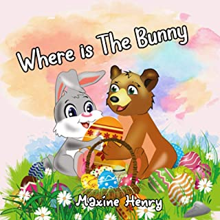 Where Is The Bunny: A Cute And Funny Read Aloud Easter Picture Story Book For Kids Perfect Easter Basket Stuffer Gift for ...