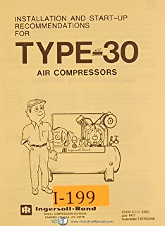 Ingersoll Rand Type 30, Air Compresors, Installation and Startup Manuals