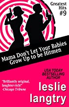 Mama Don't Let Your Babies Grow Up To Be Hitmen: (Greatest Hits Mysteries Series Book 9)