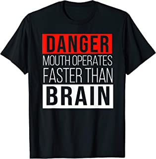 Danger Mouth Operates Faster Than Brain T-Shirt