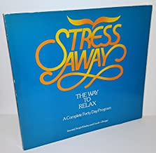 Stress Away: The Way to Relax: A Complete Forty Day Program