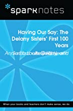 Having Our Say: The Delany Sisters' First 100 Years (SparkNotes Literature Guide) (SparkNotes Literature Guide Series)