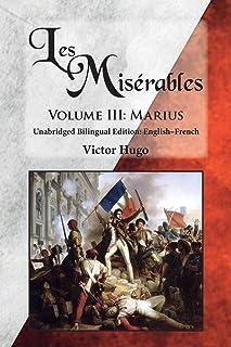 Les Miserables, Volume III: Marius: Unabridged Bilingual Edition: English-French