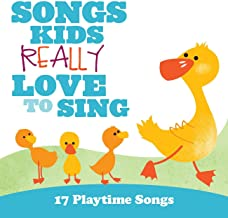 Songs Kids Really Love To Sing: 17 Playtime Songs