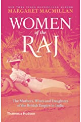 Women of the Raj: The Mothers, Wives and Daughters of the British Empire in India (English Edition) eBook Kindle