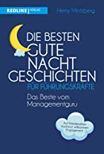 Die besten Gute-Nacht-Geschichten für Führungskräfte: Das Beste vom Managementguru (German Edition)