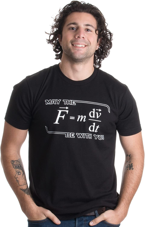 «May The (F=m*dv/DT) Be with You» (¡Que la Fuerza te acompañe!) - Humor para físicos Camiseta Unisex para Hombre -