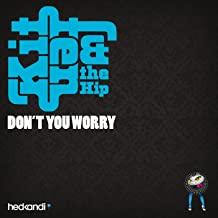 Best kitten and the hip don t you worry Reviews