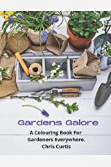 Gardens Galore: A Colouring Book For Gardeners Everywhere. Paperback