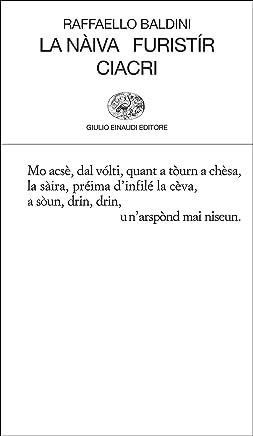 La nàiva. Furistír. Ciacri (Collezione di poesia Vol. 288)