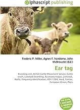 Ear tag: Branding iron, British Cattle Movement Service, Cattle crush, Livestock branding, Accessory tragus, Livestock, Radio, frequency identification, ISO 11784, Herd, Farmer, European Union, Pliers