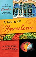 A Taste of Barcelona: The History of Catalan Cooking and Eating (Big City Food Biographies)