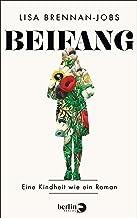 Beifang: Eine Kindheit wie ein Roman (German Edition)