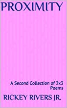 Proximity: A Second Collection of 3x3 Poems