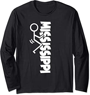 Fuck Mississippi / Funny Screw Mississippi Long Sleeve T-Shirt