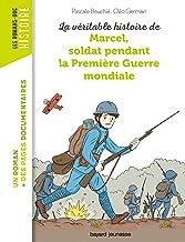 Livres La véritable histoire de Marcel, soldat pendant la Première Guerre mondiale PDF