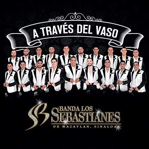 A Través Del Vaso by Banda Los Sebastianes on Amazon Music - Amazon com