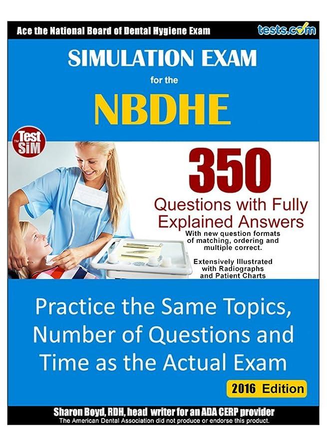ちらつきロボット酔ったSimulated Practice Exam for the NBDHE - Dental Hygienist Exam: 350 Questions with Fully Explained Answers (English Edition)