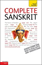 Complete Sanskrit Beginner to Intermediate Course: Learn to read, write, speak and understand a new language (Teach Yourself)