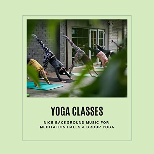 Yoga Classes - Nice Background Music For Meditation Halls ...