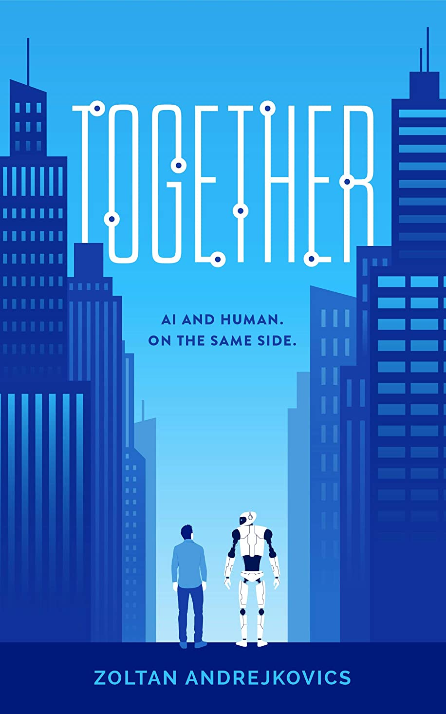 未来不快な専制Together: AI and Human. On The Same Side. (English Edition)