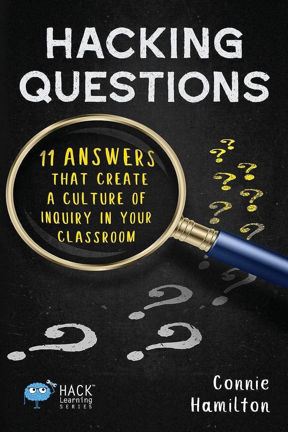 子一口裁量Hacking Questions: 11 Answers That Create a Culture of Inquiry in Your Classroom (Hack Learning Series)