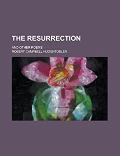 The Resurrection; And Other Poems