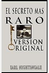 El Secreto Mas Raro (The Strangest Secret) (Spanish Edition) eBook Kindle