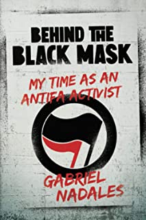 Behind the Black Mask: My Time as an Antifa Activist