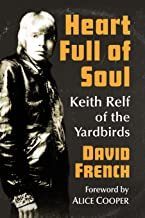 Heart Full of Soul: Keith Relf of the Yardbirds