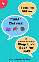 Texting with Cesar Chavez: A Social Activist Biography Book for Kids (Texting with History 4)